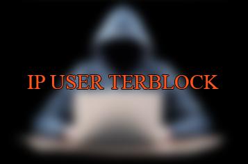 Penjelasan Kenapa IP Koneksi Terblokir